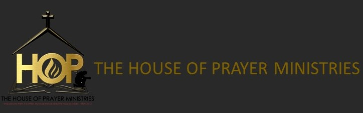 THE HOUSE OF PRAYER MINISTRIES